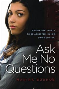 Ask Me No Questions - by award-winning author Marina Budhos