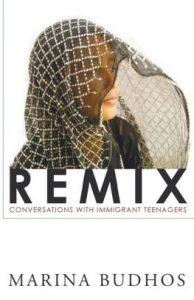 Remix: Conversations with Immigrant Teenagers - Marina Budhos