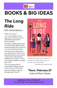 Books & Big Ideas-The Long Ride Event Details. Maplewood Library, Thursday, February 27. 4:00 pm